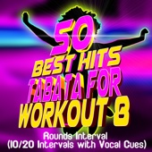 50 Best Hits Tabata for Workout Rounds Interval (10/20 Intervals with Vocal Cues)