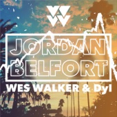 Wes Walker & Dyl - Jordan Belfort  artwork