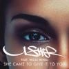 She Came to Give It to You (feat. Nicki Minaj) - Single
