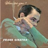 Baby, Won't You Please Come Home (1999 Digital Remaster) - Frank Sinatra
