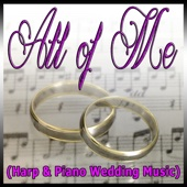 All of Me (Harp & Piano Wedding Music)