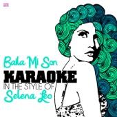Baila Mi Son (In the Style of Selena Leo) [Karaoke Version]