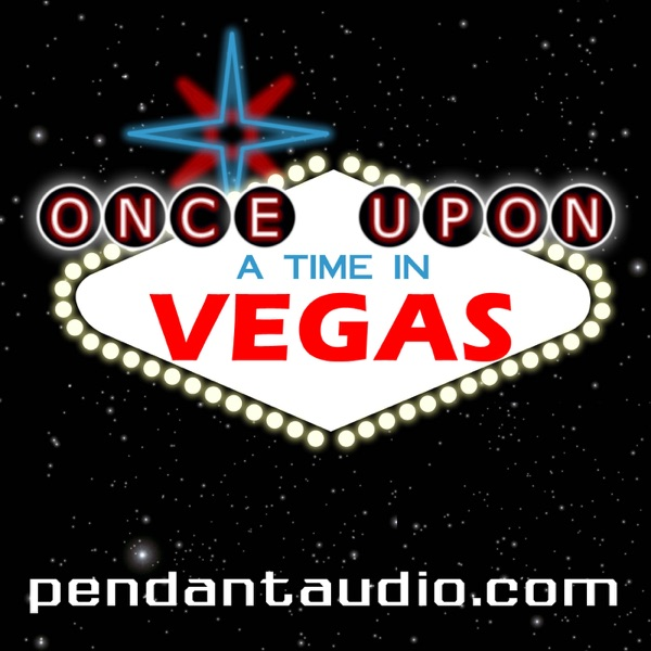 Once Upon a Time in Vegas by Pendant Productions