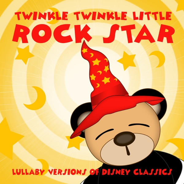 Lullaby Versions of Disney Classics Twinkle Twinkle Little Rock Star CD cover