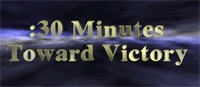 :30 Minutes Toward Victory