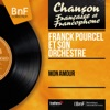 Mon amour (Mono Version) - EP, Franck Pourcel and His Orchestra