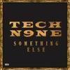Something Else, Tech N9ne