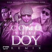 Como Yo Le Doy (Remix) [feat. Zion & J Alvarez]