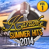 Karaoke Summer Hits 2014 Vol.1