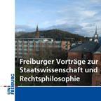 Freiburger Vorträge zur Staatswissenschaft und Rechtsphilosophie