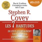 Les 7 habitudes de ceux qui réalisent tout ce qu'ils entreprennent - Stephen R. Covey
