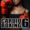 Cardio Boxing 6 (60 Min Non-Stop Workout Mix) [138-150 BPM], Power Music Workout