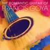 The Romantic Guitar of Francis Goya, Francis Goya