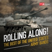 Rolling Along! The Best of The United States Army Bands - United States Army Band, United States Army Field Band & United States Military Academy Band