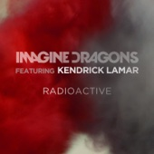 Radioactive (feat. Kendrick Lamar) - Single cover art