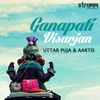 Ganapati Visarjan Uttar Puja Aartis