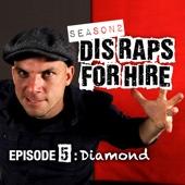 Diamond (Dis Raps for Hire) [Season 2] [Episode 5] - Single cover art