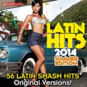 Latin Hits 2014 Summer Edition - 56 Latin Smash Hits (Salsa, Bachata, Dembow, Merengue, Reggaeton, Urbano, Timba, Cubaton, Kuduro, Latin Fitness)
