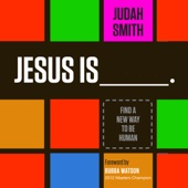 Judah Smith - Jesus Is: Find a New Way to Be Human (Unabridged) artwork