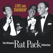 Live and Swingin': The Ultimate Rat Pack Collection - Frank Sinatra, Dean Martin & Sammy Davis, Jr.