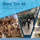 Bless 'Em All - The Songs of Hope and Inspiration That Sustained the Spirit on the Front-Line