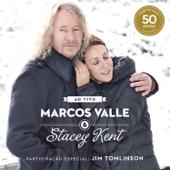 Marcos Valle & Stacey Kent - Ao Vivo Comemorando os 50 anos de Marcos Valle