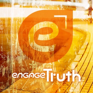 Engage Truth Audio Podcast