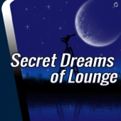 Secret Dreams of Lounge