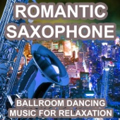 Romantic Saxophone (Ballroom Dancing) [Music for Relaxation]