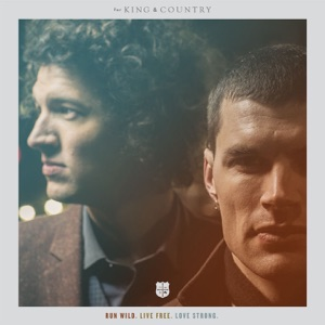 Chord Guitar and Lyrics FOR KING AND COUNTRY feat ANDY MINEO – Run Wild