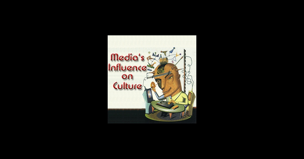 the influence of tv and media on culture The influence of radio and television on culture, literacy and radio and television were among the early contributors to this new form of mass media and.