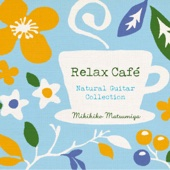 Relax Cafe - Natural Guitar Collection