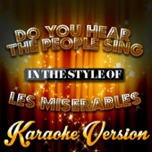 Do You Hear the People Sing (In the Style of Les Miserables) [Karaoke Version]