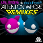 Attention Whore Remixes (Melleefresh vs. deadmau5)