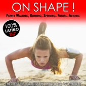 On Shape! The Best of Caribean Music to Workout 100% Latino for Power Walking, Running, Spinning, Fitness, Aerobic (136 - 148 Beats Per Minute)