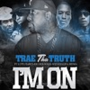 I'm On (feat. Wiz Khalifa, Lupe Fiasco, Big Boi & MDMA) - Single, Trae tha Truth & Wale