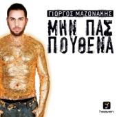 Min Pas Pouthena - Giorgos Mazonakis