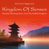 Kingdom of Senses: Beautiful Relaxing Music from the Middle Kingdom