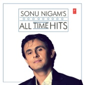 Sonu Nigam's All Time Hits