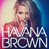 Flashing Lights, Havana Brown