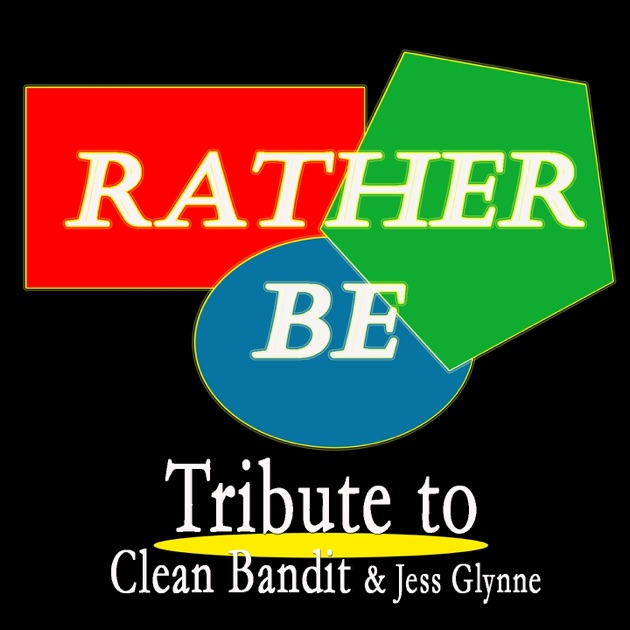 Rather be tribute to clean bandit jess glynne single for Music to clean to
