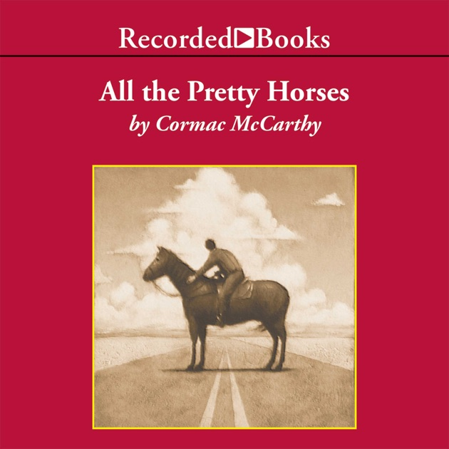 book analysis horses of the night Book summary about all the pretty horses he slept on them the night and taken on their horses to the north analysis chapter ii begins with rawlins.