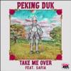Take Me Over (feat. SAFIA) - Single, Peking Duk
