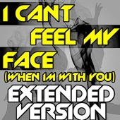 I Can't Feel My Face (When Im With You) [Extended Workout Fitness Version]