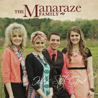 He's Still God – The Manaraze Family