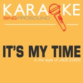 It's My Time (In the Style of Jade Ewen) [Karaoke with Background Vocal]