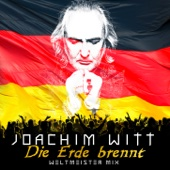 Die Erde brennt (Weltmeister Mix) - Joachim Witt