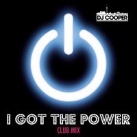 I Got the Power (Club Mix) - Single - DJ Cooper