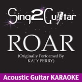 Roar (Originally Performed By Katy Perry) [Acoustic Guitar Karaoke Version]