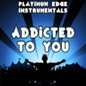 Addicted to You (Instrumental Version) [In the style of Avicii]
